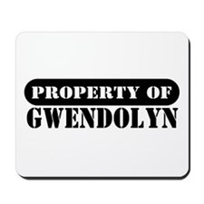 Property of Gwendolyn Mousepad
