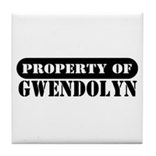 Property of Gwendolyn Tile Coaster