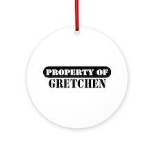 Property of Gretchen Ornament (Round)