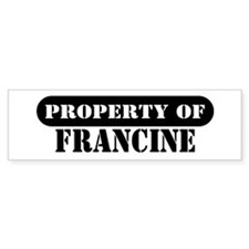 Property of Francine Bumper Bumper Sticker
