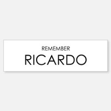 Remember Ricardo Bumper Bumper Bumper Sticker