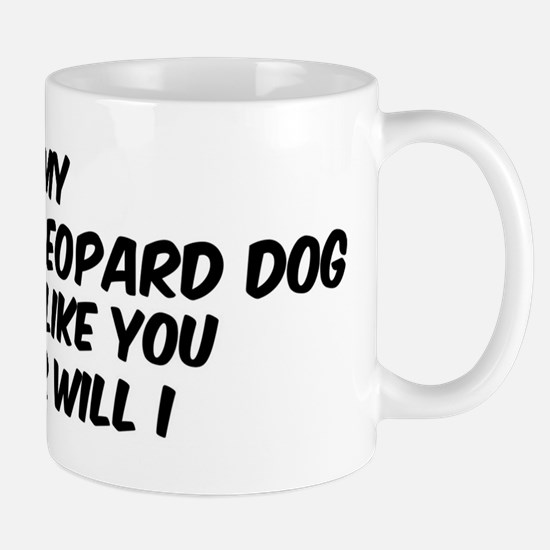 If my Catahoula Leopard Dog Mug