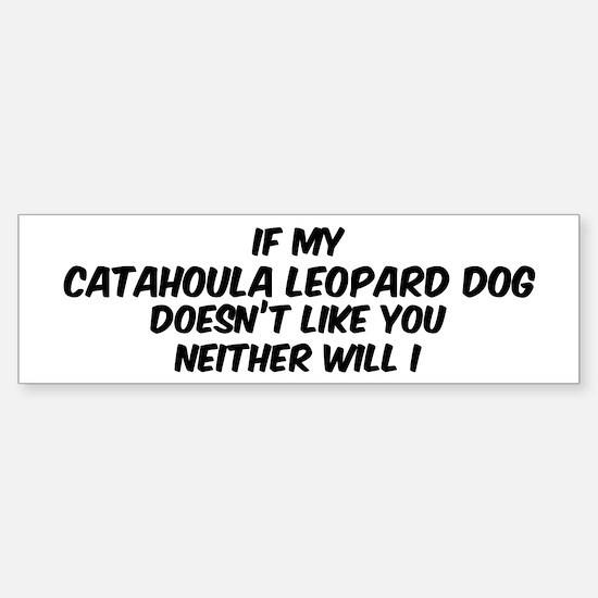 If my Catahoula Leopard Dog Bumper Bumper Bumper Sticker