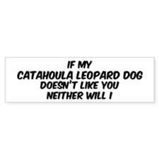 If my Catahoula Leopard Dog Bumper Bumper Sticker