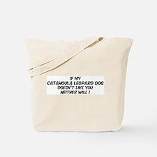 If my Catahoula Leopard Dog Tote Bag