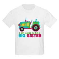 I am going to be a Big Sister - Tractor T-Shirt