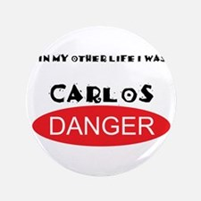 """In My Other Life I Was Carlos Danger 3.5"""" Button"""