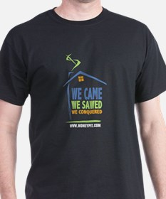 We Came, We Sawed, We Conquered T-Shirt
