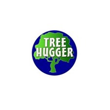 TREEHUGGER... Mini Button