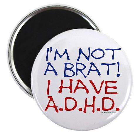 I'm not a brat! I have ADHD! Magnet
