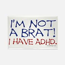 I'm not a brat! I have ADHD! Rectangle Magnet