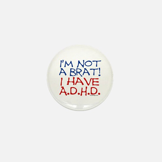 I'm not a brat! I have ADHD! Mini Button
