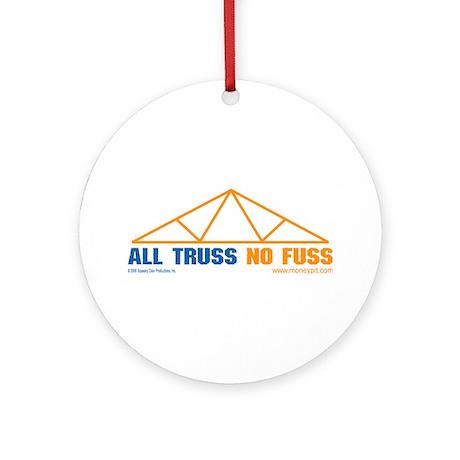 'All Truss, No Fuss' Ornament (Round)