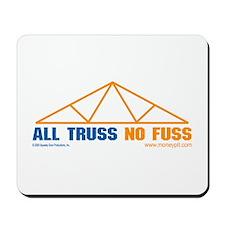 'All Truss, No Fuss'  Mousepad