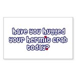 Have you hugged your hermit c Sticker (Rectangular