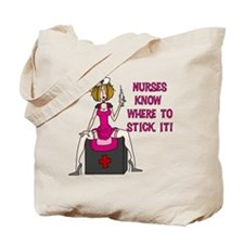 Nurses Know Where to Stick It Tote Bag