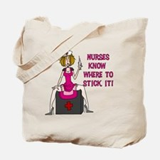 Nurses Know Where to Stick It Tote Bag