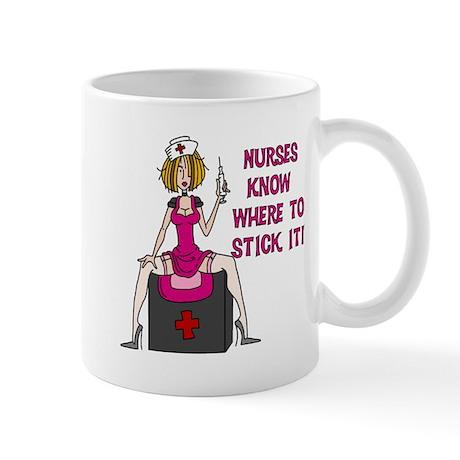 Nurses Know Where to Stick It Mug