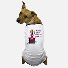 Nurses Know Where to Stick It Dog T-Shirt