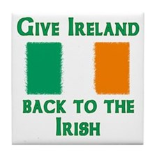 Give Ireland Back Tile Coaster