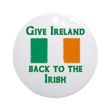 Give Ireland Back Ornament (Round)
