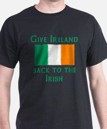 Give Ireland Back to the Irish Black T-Shirt
