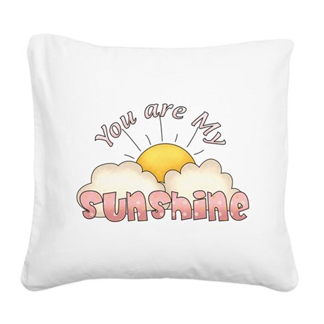 You Are My Sunshine Pink Text Square Canvas Pillow