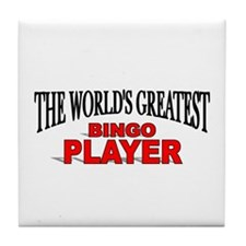 """The World's Greatest Bingo Player"" Tile Coaster"