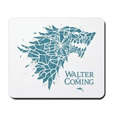 Walter Is Coming Mousepad