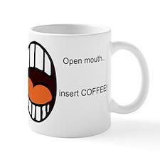 Open Mouth..Insert COFFEE! Small Mug