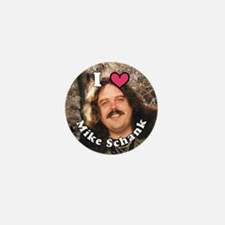 I LOVE (heart) Mike Schank Mini Button