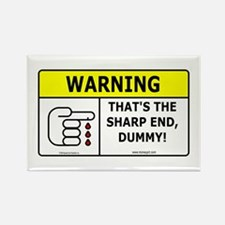 'Warning...Sharp End Dummy' Rectangle Magnet