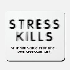 Stress Kills Mousepad