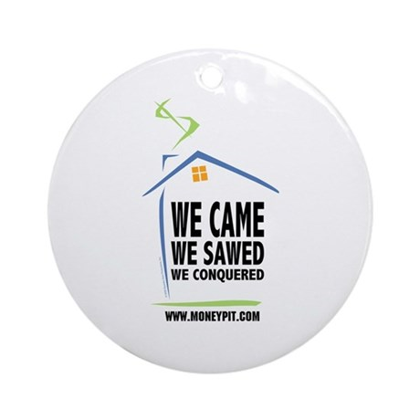 We Came, We Sawed, We Conquered Ornament (Round)