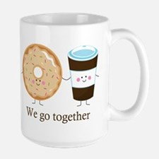 We go together like coffee and donuts Mug
