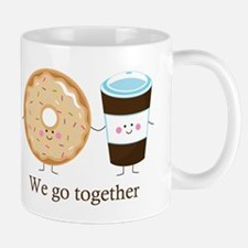 We go together like coffee and donuts Mug