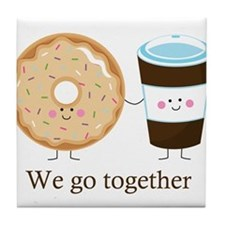 We go together like coffee and donuts Tile Coaster