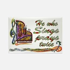 He Who Sings Prays Twice Rectangle Magnet