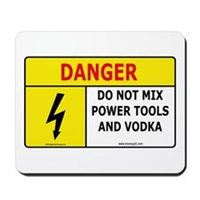 'Power Tools and Vodka'  Mousepad
