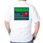Progressive: Same old liberal Golf Shirt