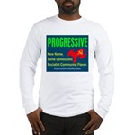 Progressive: Same old liberal Long Sleeve T-Shirt
