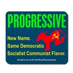 Progressive: Same old liberal Mousepad