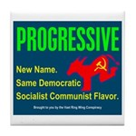 Progressive: Same old liberal Tile Coaster