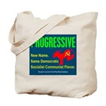 Progressive: Same old liberal Tote Bag