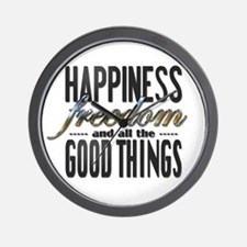 Happiness Freedom Good Things Wall Clock