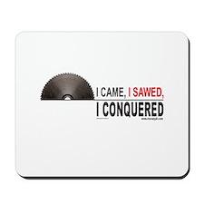 'I Came, I Sawed...'  Mousepad