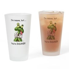 Youre Insaner! Drinking Glass