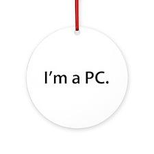 """""""I'm a PC."""" Ornament (Round)"""