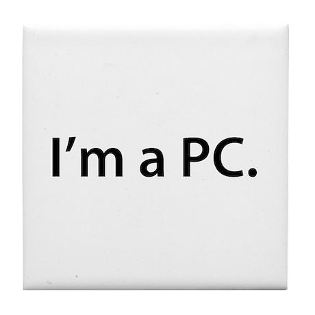 """""""I'm a PC."""" Tile Coaster"""