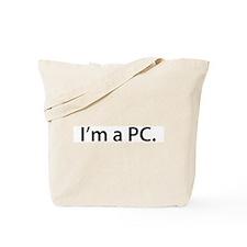 """I'm a PC."" Tote Bag"